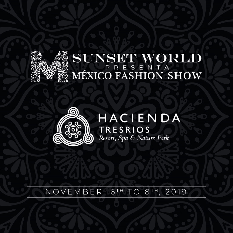 México Fashion Show - November 6th through 8th, 2019